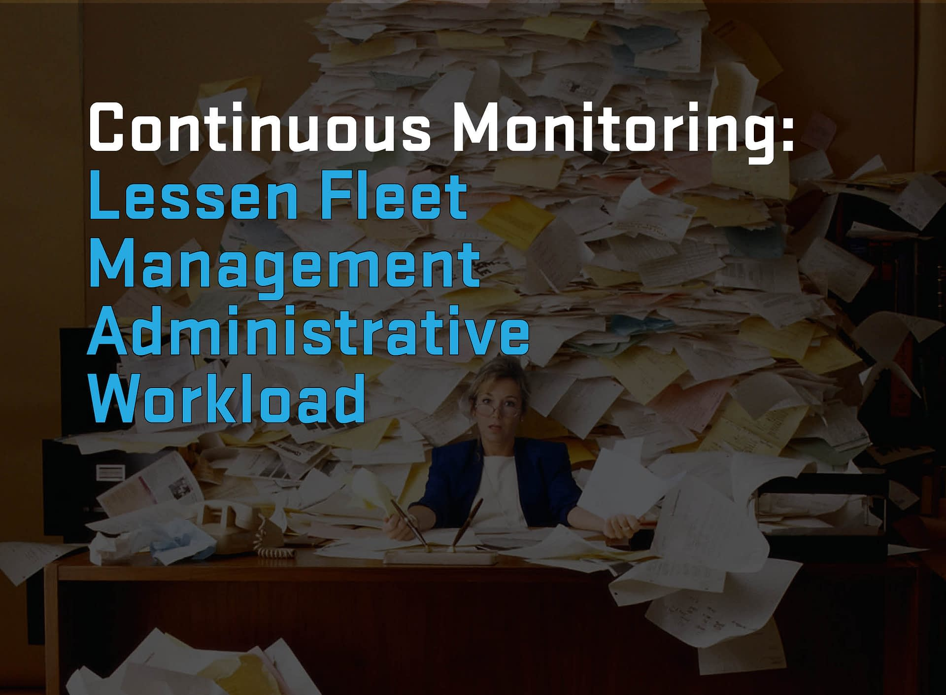 Lessen Fleet Management Administrative Workload with Continuous License Monitoring